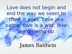 love-does-not-begin-and-end-the-way-we-seem-to-think-it-does-love-is-a-battle-love-is-a-war-love-is-a-growing-up-23